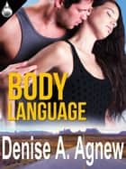 Body Language ebook by Denise A. Agnew