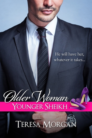 Older Woman, Younger Sheikh ebook by Teresa Morgan