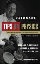 Feynman's Tips on Physics ebook by Richard P. Feynman,Michael A. Gottlieb,Ralph Leighton