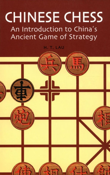 Chinese chess ebook by ht lau 9781462903481 rakuten kobo chinese chess an introduction to chinas ancient game of strategy ebook by ht lau fandeluxe Images