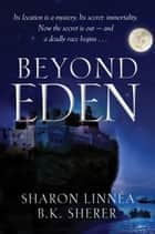 Beyond Eden ebook by Sharon Linnéa; B.K. Sherer