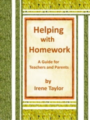 Helping with Homework: A Guide for Teachers and Parents ebook by Irene Taylor