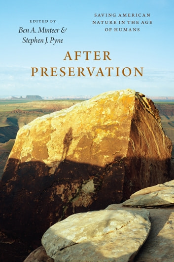 After Preservation - Saving American Nature in the Age of Humans ebook by