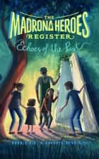The Madrona Heroes Register: Echoes of the Past ebook by Hillel Cooperman