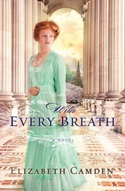 With Every Breath ebook by Elizabeth Camden