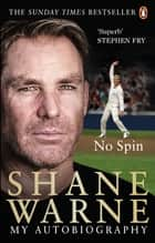 No Spin: My Autobiography eBook by Shane Warne
