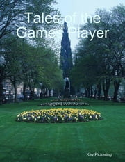 Tales of the Games Player ebook by Kev Pickering