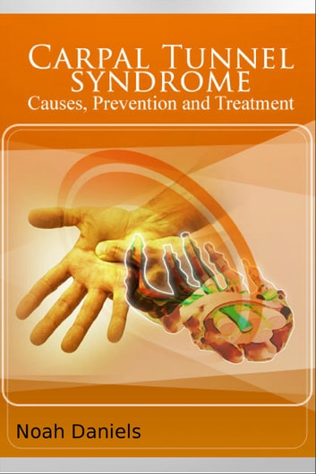 Carpal Tunnel Syndrome - Causes, Prevention and Treatment