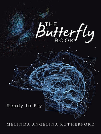 The Butterfly Book - Ready to Fly ebook by Melinda Angelina Rutherford