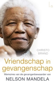 Vriendschap in gevangenschap ebook by Christo Brand,Barbara Jones