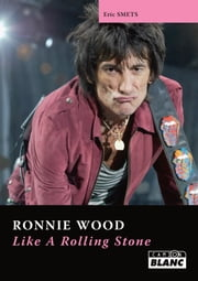 RONNIE WOOD - Like a rolling stone eBook par Eric Smets