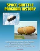 Space Shuttle Program History: Lessons Learned From Space Shuttle External Tank Development - A Technical History of the External Tank ebook by Progressive Management