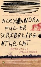Scribbling the Cat ebook by Alexandra Fuller