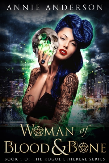 Woman of Blood & Bone ebook by Annie Anderson