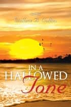 IN A HALLOWED TONE ebook by Wallace B. Collins