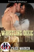 Whistling Dixie ebook by Paige Warren