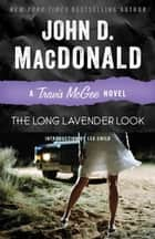 The Long Lavender Look - A Travis McGee Novel ebook by John D. MacDonald, Lee Child