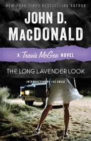 The Long Lavender Look - A Travis McGee Novel ebook by John D. MacDonald,Lee Child