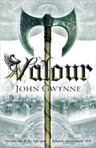 Valour: The Faithful and the Fallen 2 ebook by John Gwynne