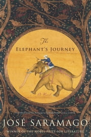 The Elephant's Journey ebook by Jose Saramago,Margaret Jull Costa