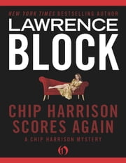 Chip Harrison Scores Again ebook by Lawrence Block