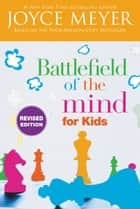 Battlefield of the Mind for Kids ebook by Joyce Meyer