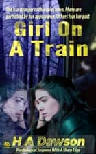 Girl On A Train ebook by H A Dawson