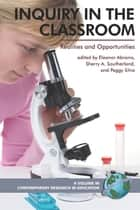 Inquiry in the Classroom - Realities and Opportunities ebook by Eleanor Abrams, Sherry Southerland, Peggy Silva