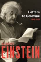 Letters to Solovine - 1906–1955 ebook by Albert Einstein, Neil Berger, Maurice Solovine