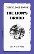 The Lion's Brood ebook by Duffield Osborne