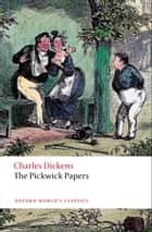 The Pickwick Papers ebook by Charles Dickens,James Kinsley