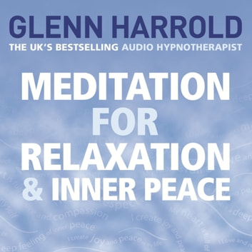 Meditation for Relaxation and Inner Peace audiobook by Glenn Harrold
