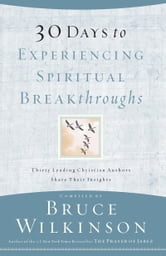 30 Days to Experiencing Spiritual Breakthroughs ebook by Bruce Wilkinson