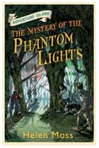 The Mystery of the Phantom Lights - Book 14 ebook by