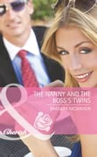 The Nanny and the Boss's Twins (Mills & Boon Cherish) ebook by Barbara McMahon