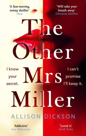 The Other Mrs Miller - Gripping, Twisty, Unpredictable - The Must Read Thriller Of the Year ebook by Allison Dickson