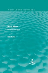 Karl Marx - His Life and Work ebook by Otto Rühle