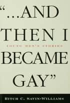 ...And Then I Became Gay ebook by Ritch Williams-Savin