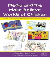 Media and the Make-Believe Worlds of Children - When Harry Potter Meets Pokemon in Disneyland ebook by Maya Gotz,Dafna Lemish,Hyesung Moon,Amy Aidman
