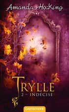 Indécise - Trylle, T2 ebook by Nenad Savic, Amanda Hocking