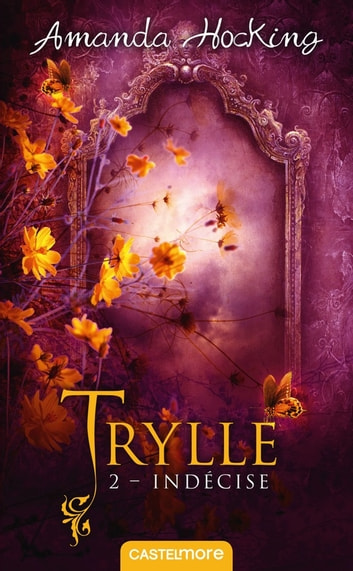 Indécise - Trylle, T2 eBook by Amanda Hocking