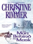 The Man Behind the Mask ebook by Christine Rimmer