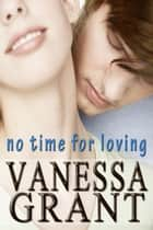 No Time for Loving - Time for Love, #2 ebook by Vanessa Grant