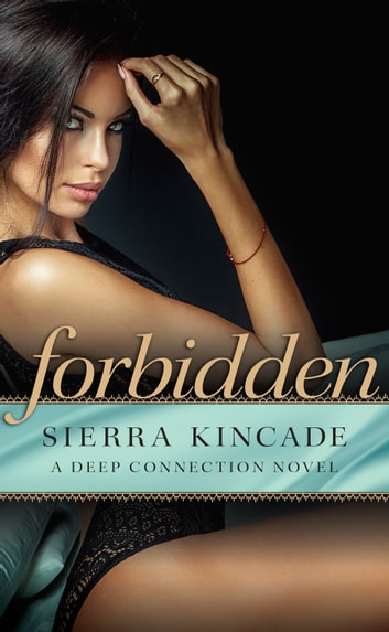 Forbidden ebook by Sierra Kincade