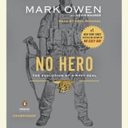 No Hero - The Evolution of a Navy SEAL audiobook by Mark Owen, Kevin Maurer
