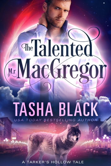 The Talented Mr. MacGregor - A Tarker's Hollow Mystery ebook by Tasha Black