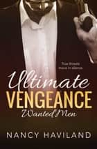 ULTIMATE VENGEANCE ebook by Nancy Haviland