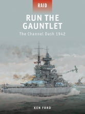 Run The Gauntlet - The Channel Dash 1942 ebook by Ken Ford