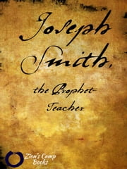 Joseph Smith, the Prophet-Teacher ebook by B.H. Roberts