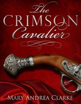 The Crimson Cavalier ebook by Mary Andrea Clarke